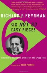 Six Not-So-Easy Pieces: Einstein's Relativity, Symmetry, and Space-Time - Richard P. Feynman, Roger Penrose