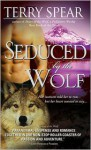 Seduced by the Wolf - Terry Spear