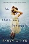 The Time Between - Karen White