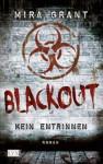 Blackout - Kein Entrinnen (German Edition) - Mira Grant