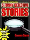 5 Funny Detective Stories - A Maynard Soloman Collection - Benjamin Sobieck