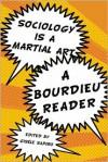 Sociology is a Martial Art: Political Writings by Pierre Bourdieu - Pierre Bourdieu, Gisele Sapiro