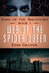 Web of the Spider Queen (Song of the Ancestors Book 1) - John Grover