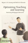 Optimizing Teaching and Learning: Practicing Pedagogical Research - Beth M. Schwartz