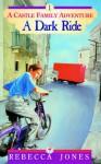 The Dark Ride (A Castle Family Adventure, #1) - Rebecca Jones
