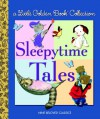 Little Golden Book Collection: Sleepytime Tales - Janette Sebring Lowrey