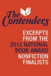 The Contenders: Excerpts from the 2013 National Book Award Nonfiction Finalists - Jill Lepore, Wendy Lower, George Packer, Alan Taylor, Lawrence Wright