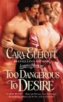 Too Dangerous to Desire - Cara Elliott