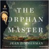 The Orphanmaster - Jean Zimmerman, George Guidall