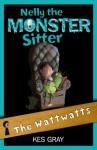 Nelly the Monster Sitter 15: Wattwatts - Kes Gray