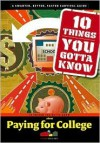 10 Things You Gotta Know About Paying for College (SparkCollege) - SparkNotes Editors, SparkNotes Editors