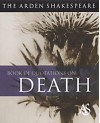 The Arden Shakespeare Book Of Quotations On Death - Katherine Duncan-Jones, Jane Armstrong, William Shakespeare