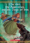 The Girl, the Apprentice, and the Dogs of Iron - Dave Luckett