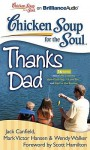 """Chicken Soup for the Soul: Thanks Dad: 36 Stories about Life Lessons, How Dads Say """"I Love You,"""" and Dad to the Rescue - Jack Canfield, Mark Victor Hansen, Wendy Walker, Scott Hamilton"""