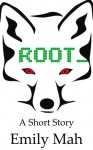 Root - Emily Mah, E.M. Tippetts