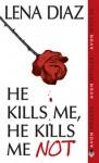 He Kills Me, He Kills Me Not (The Nursery Rhyme Series, #1) - Lena Diaz