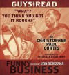 """Guys Read: """"What? You Think You Got It Rough?"""": A Story from Guys Read: Funny Business (Audio) - Christopher Paul Curtis, Michael Boatman"""