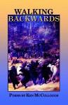 Walking Backwards - Ken McCullough