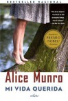 Mi vida querida: (Dear Life, Spanish-language) - Alice Munro