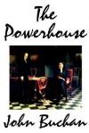 The Powerhouse - John Buchan