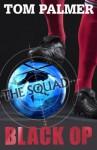 The Squad: Black Op - Tom Palmer