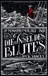 Der Monstrumologe und die Insel des Blutes - Rick Yancey, Axel Franken, Jürgen Speh
