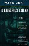 A Dangerous Friend - Ward Just