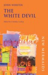 The White Devil - John Webster, Christina Luckyj