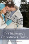 The Billionaire's Christmas Baby - Victoria James