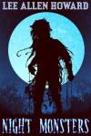 Night Monsters - Lee Allen Howard