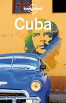Lonely Planet Cuba (Travel Guide) - Lonely Planet, Brendan Sainsbury, Luke Waterson