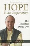 Hope Is an Imperative: The Essential David Orr - David Orr, Fritjof Capra