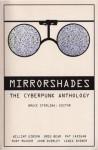 Mirrorshades: The Cyberpunk Anthology - William Gibson, Paul Di Filippo, John Shirley, Bruce Sterling