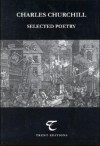 Charles Churchill: Selected Poetry - Charles Churchill