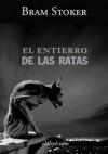 El Entierro de las Ratas - Bram Stoker