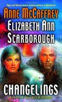 Changelings - Anne McCaffrey, Elizabeth Ann Scarborough