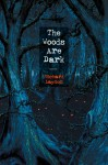 The Woods Are Dark (The Original, Uncut Version) - Richard Laymon, Alan M. Clark, Kelly Laymon