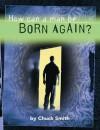 How Can A Man Be Born Again - Chuck Smith