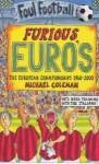 Furious Euro's: The European Championships, 1960 2000 - Michael Coleman