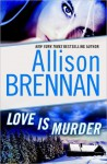 Love Is Murder (Lucy Kincaid, #1.5) - Allison Brennan