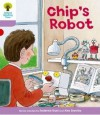 Chip's Robot (Oxford Reading Tree, Stage 1+, More First Sentences B) - Roderick Hunt, Alex Brychta