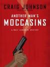 Another Man's Moccasins: A Walt Longmire Mystery - Craig Johnson