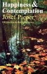 Happiness and Contemplation - Josef Pieper, Richard Winston, Clara Winston