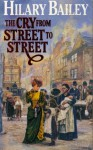 The Cry From Street To Street - Hilary Bailey