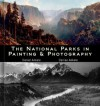 The National Parks in Painting and Photography - Denise Ankele, Daniel Ankele, Albert Bierstadt, Thomas Hill, Thomas Moran, William Henry Jackson, Ansel Adams