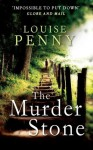 The Murder Stone (Chief Inspector Gamache) - Louise Penny