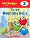 Three Bouncing Balls (Number Tales) - Liza Charlesworth, Doug Jones