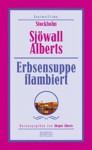 Erbsensuppe flambiert - Maj Sjöwall, Jürgen Alberts