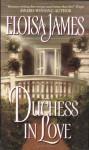 Duchess in Love (Duchess Quartet #1) - Eloisa James