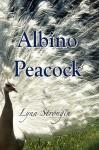 Albino Peacock - Lynn Strongin